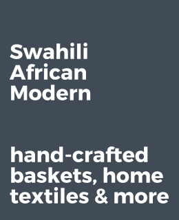 Swahili African Modern Fair Trade Baskets and Home Decor Brand Page